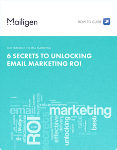 6 Secrets to Unlocking Email Marketing ROI